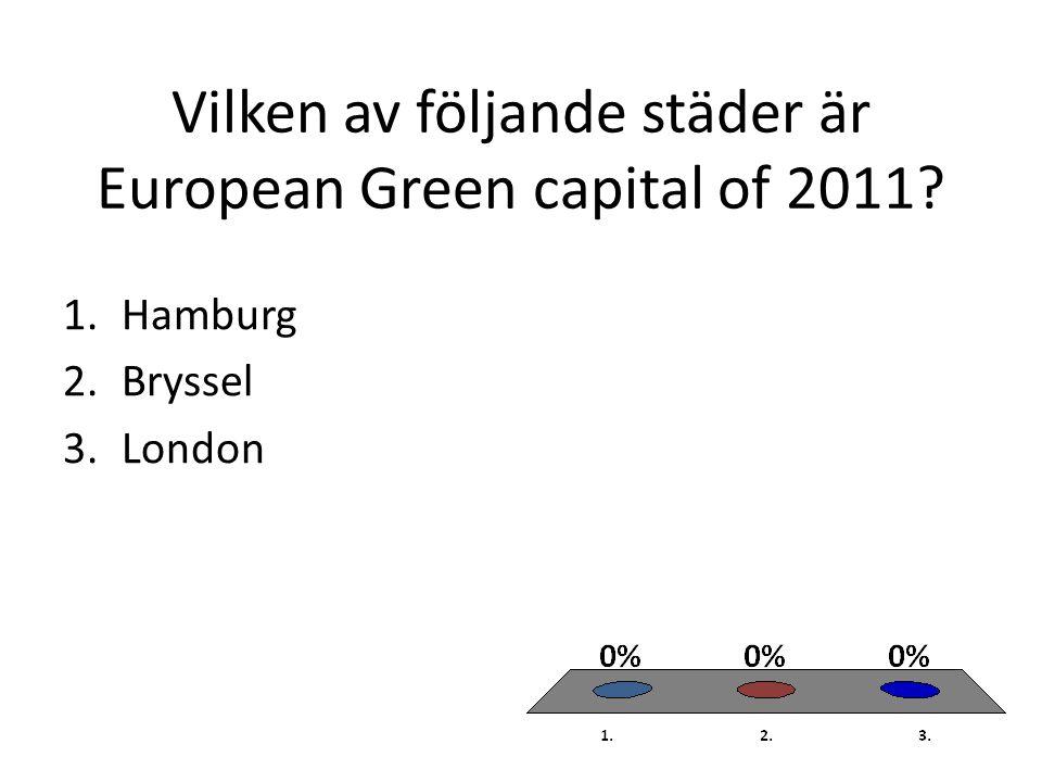 Vilken av följande städer är European Green capital of 2011