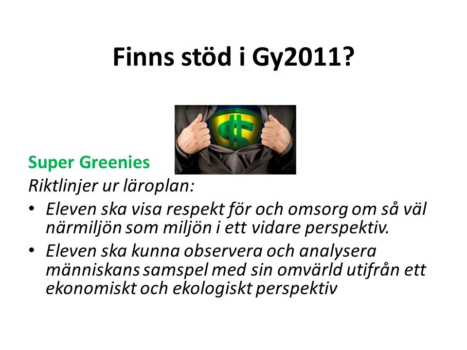 Finns stöd i Gy2011 Super Greenies Riktlinjer ur läroplan: