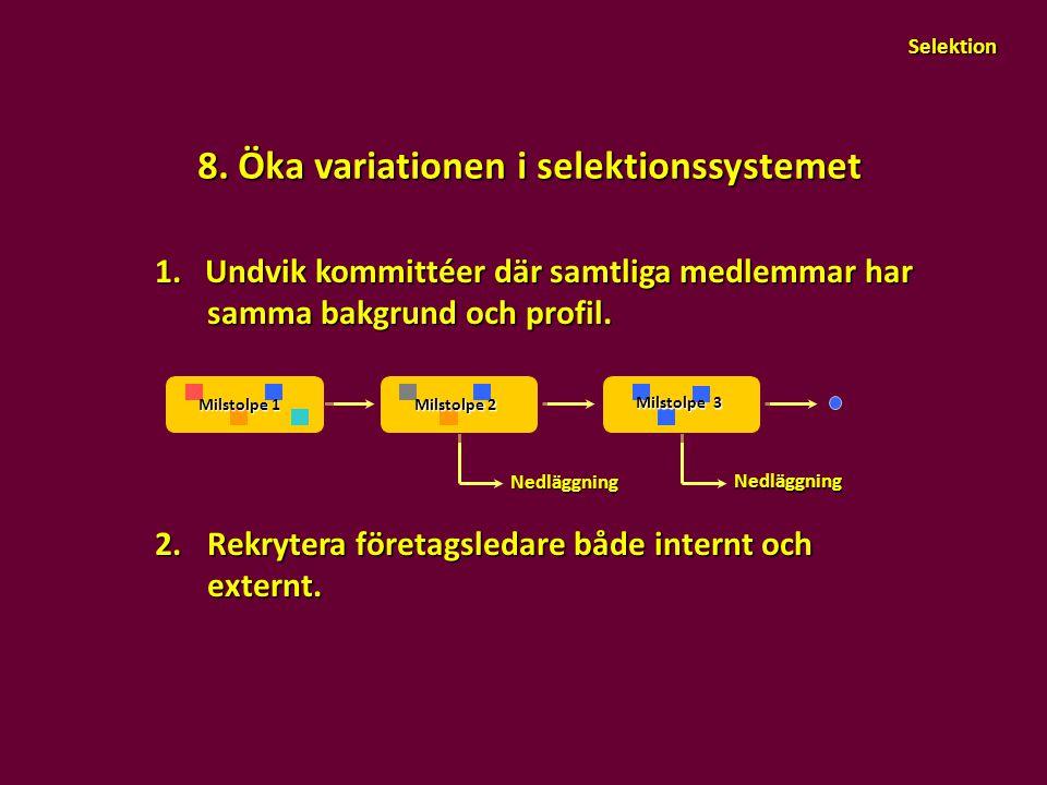 8. Öka variationen i selektionssystemet