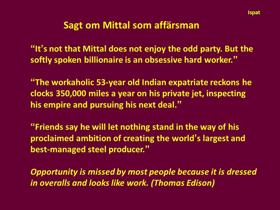 Sagt om Mittal som affärsman