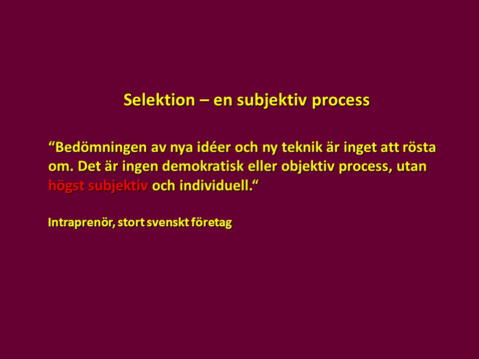 Selektion – en subjektiv process
