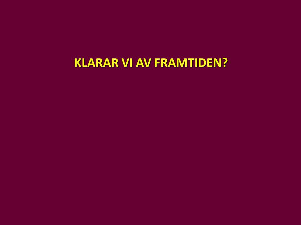 KLARAR VI AV FRAMTIDEN