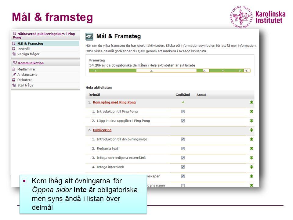 Mål & framsteg Maria Mål & framsteg är en funktion där läraren definierar delmål som studenten sedan uppfyller under kursens gång.