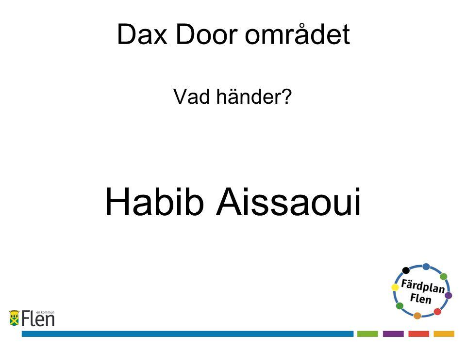 Dax Door området Vad händer Habib Aissaoui