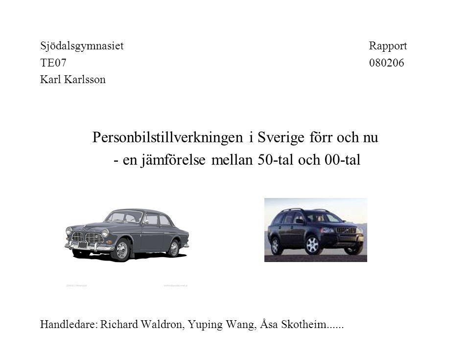 Personbilstillverkningen i Sverige förr och nu