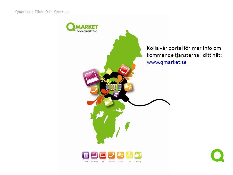 Kolla vår portal för mer info om kommande tjänsterna i ditt nät: www