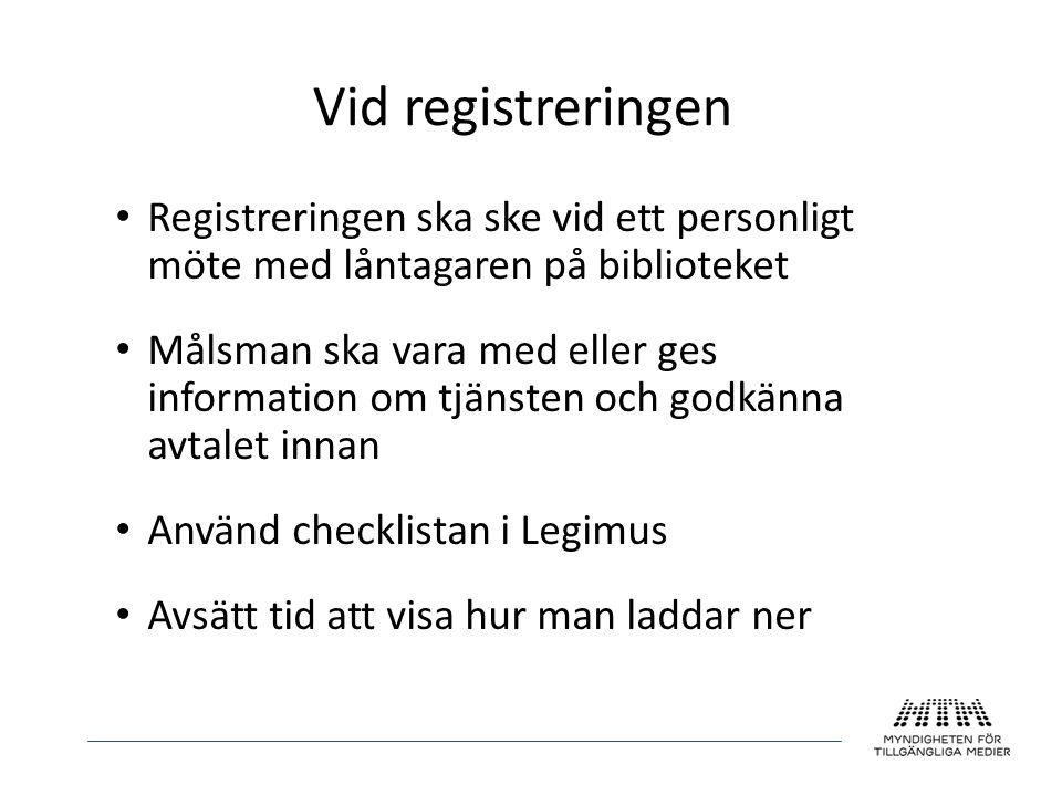 Vid registreringen Registreringen ska ske vid ett personligt möte med låntagaren på biblioteket.