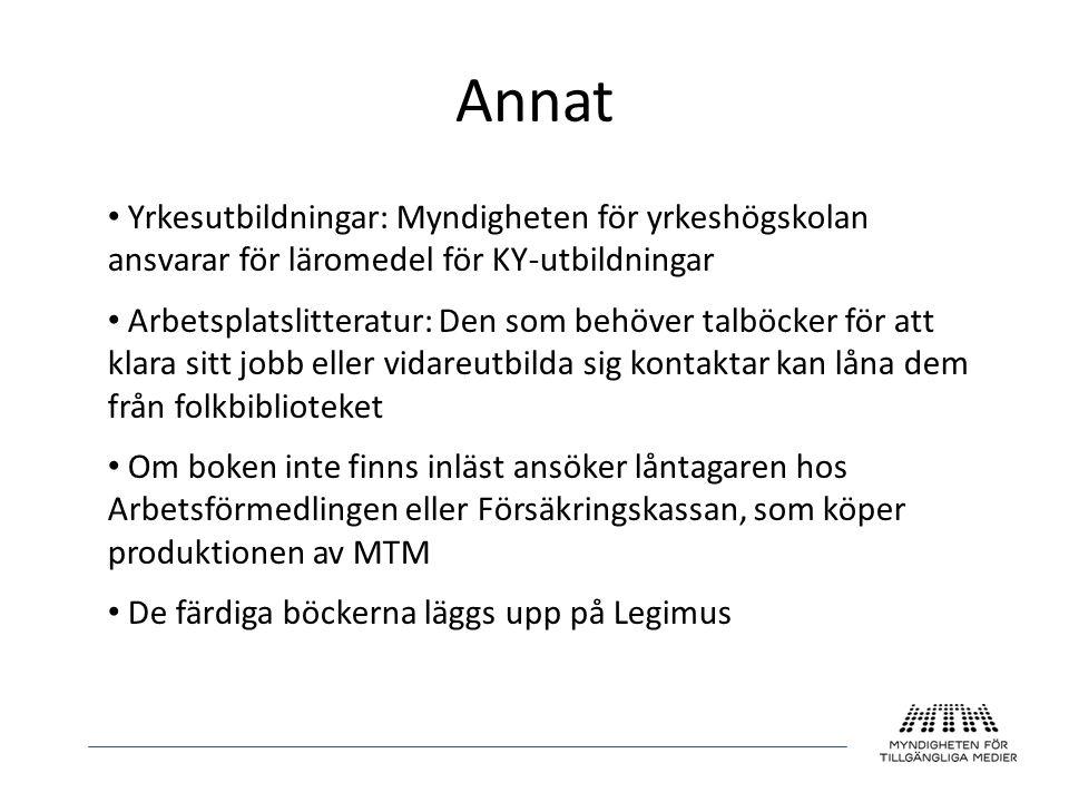 Annat Yrkesutbildningar: Myndigheten för yrkeshögskolan ansvarar för läromedel för KY-utbildningar.
