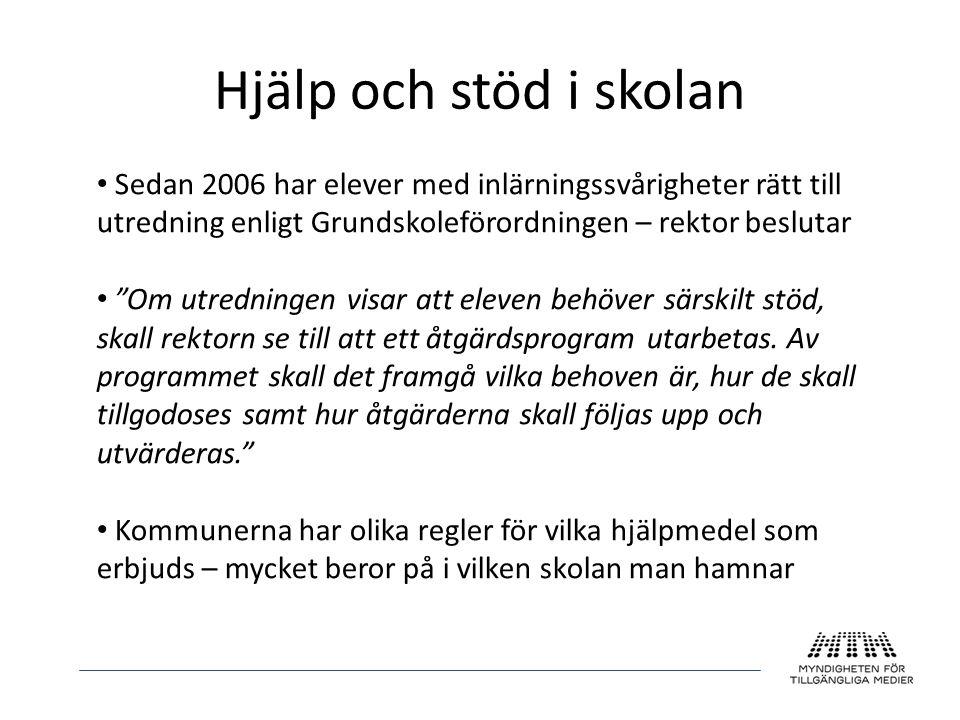 Hjälp och stöd i skolan Sedan 2006 har elever med inlärningssvårigheter rätt till utredning enligt Grundskoleförordningen – rektor beslutar.