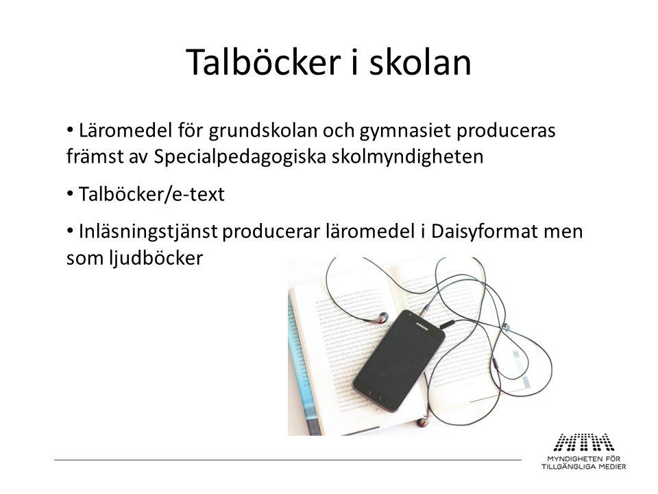 Talböcker i skolan Läromedel för grundskolan och gymnasiet produceras främst av Specialpedagogiska skolmyndigheten.