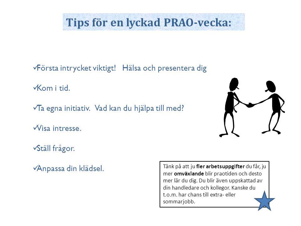 Tips för en lyckad PRAO-vecka: