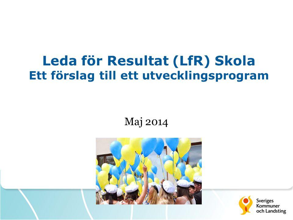 Leda för Resultat (LfR) Skola Ett förslag till ett utvecklingsprogram