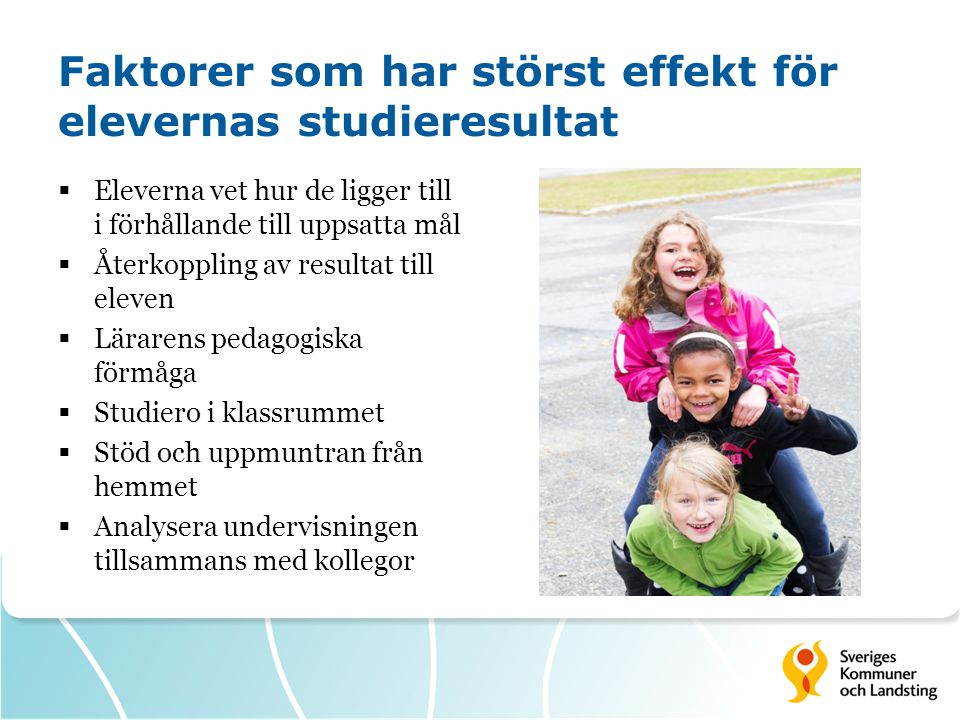 Faktorer som har störst effekt för elevernas studieresultat