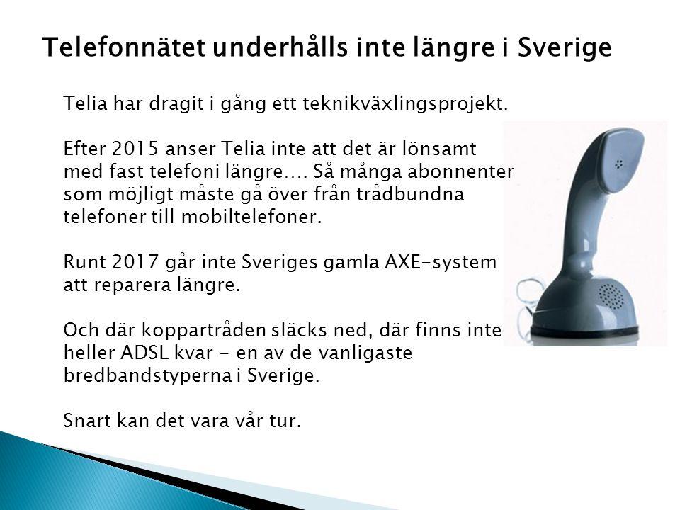Telefonnätet underhålls inte längre i Sverige
