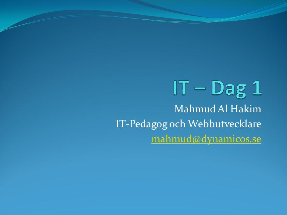 Mahmud Al Hakim IT-Pedagog och Webbutvecklare mahmud@dynamicos.se