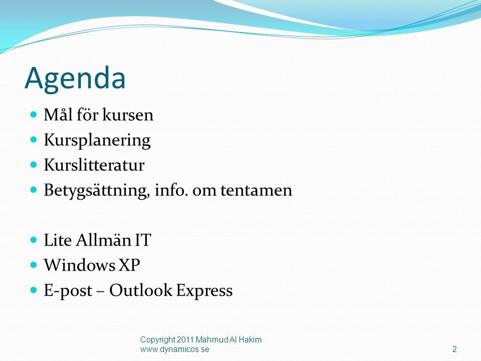 Agenda Mål för kursen Kursplanering Kurslitteratur