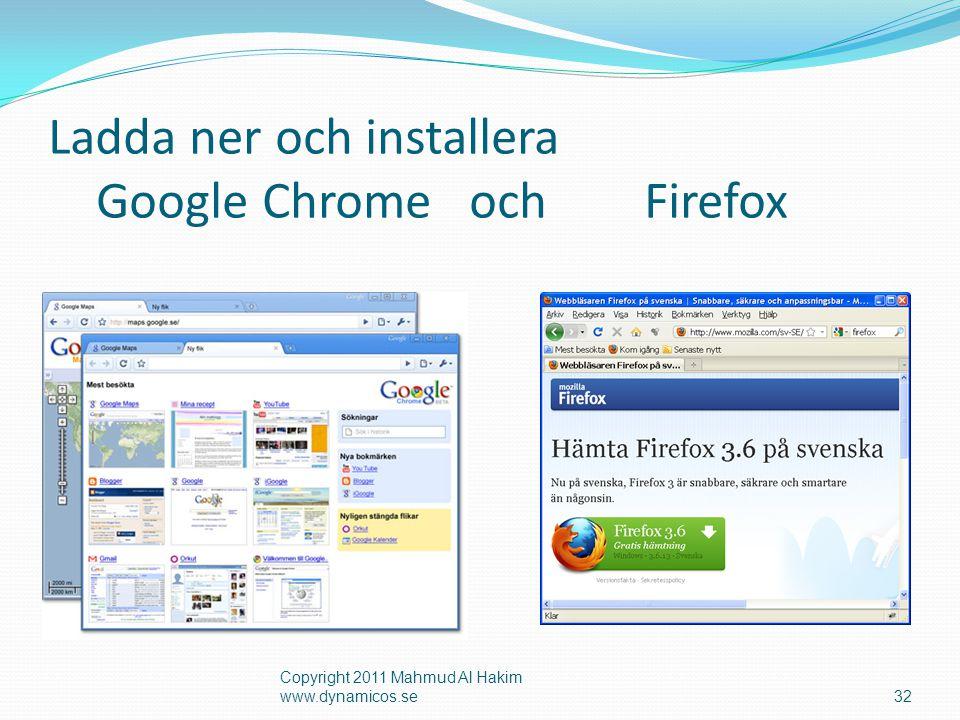 Ladda ner och installera Google Chrome och Firefox