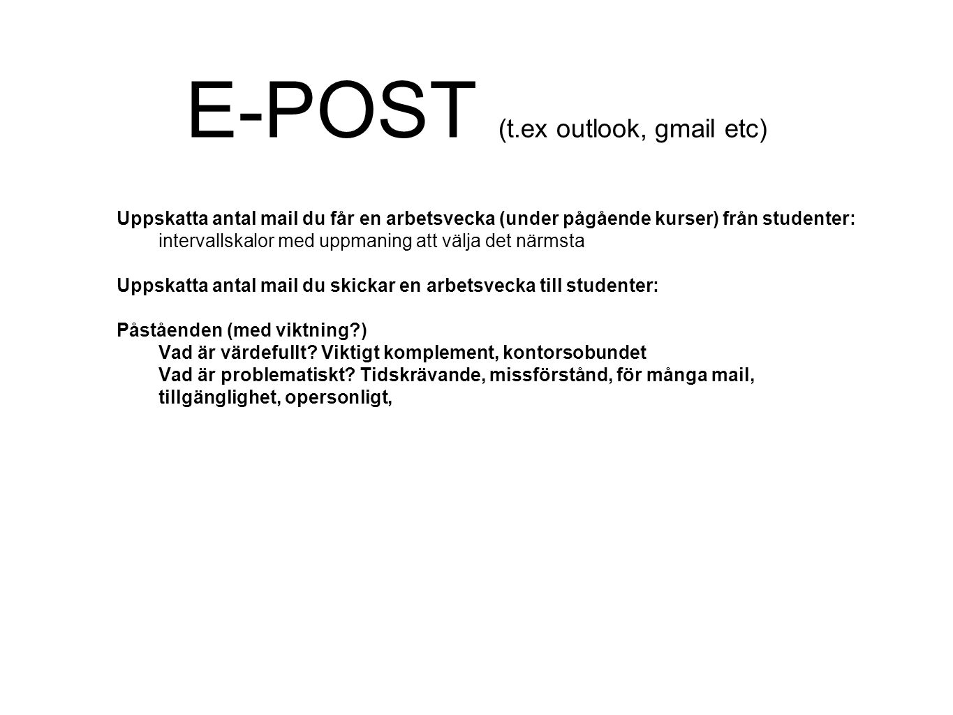 E-POST (t.ex outlook, gmail etc)