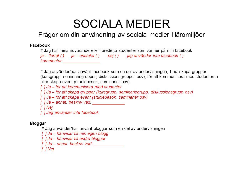 SOCIALA MEDIER Frågor om din användning av sociala medier i läromiljöer
