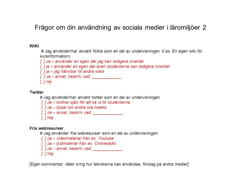 Frågor om din användning av sociala medier i läromiljöer 2