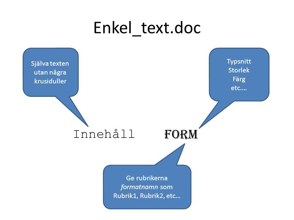 Enkel_text.doc Innehåll Form Typsnitt