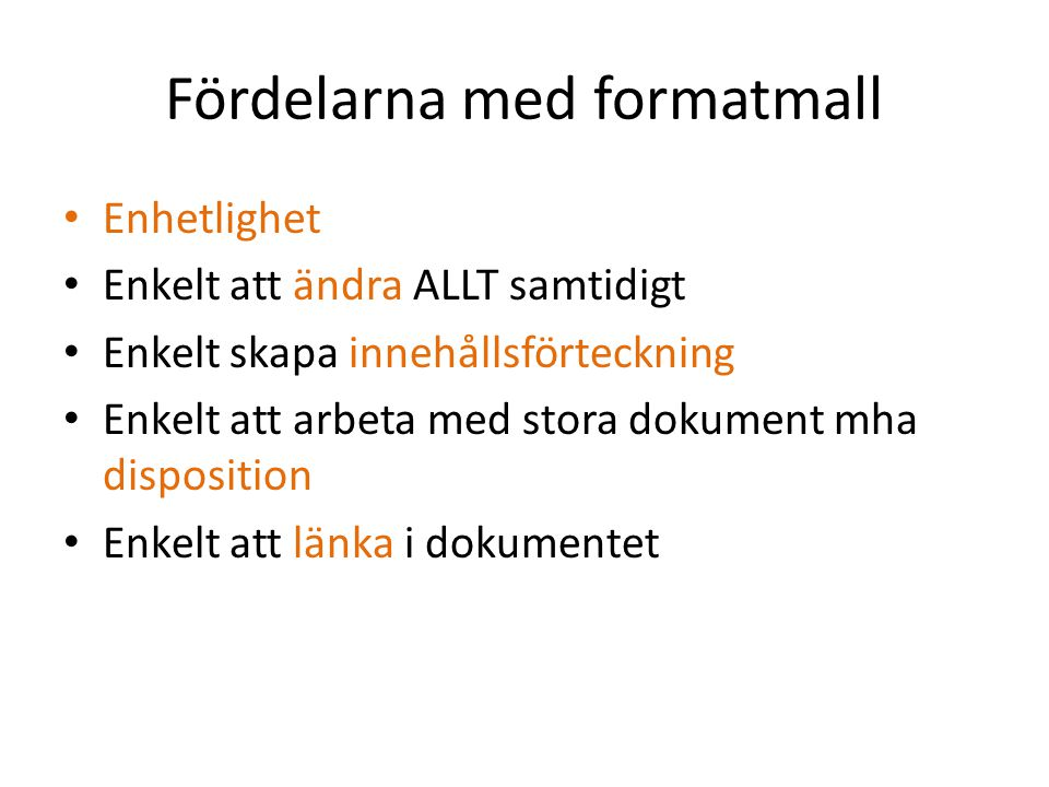 Fördelarna med formatmall