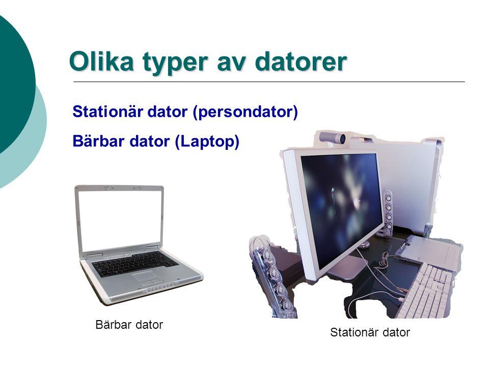 Olika typer av datorer Stationär dator (persondator)