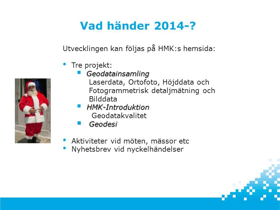 Vad händer 2014- Utvecklingen kan följas på HMK:s hemsida: