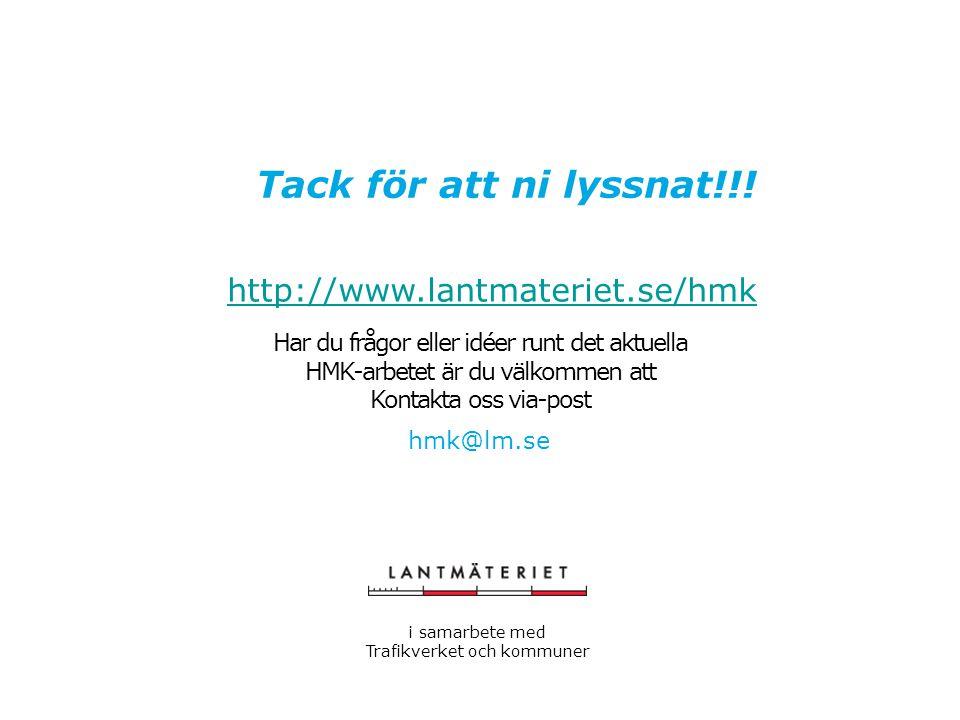 Tack för att ni lyssnat!!! http://www.lantmateriet.se/hmk