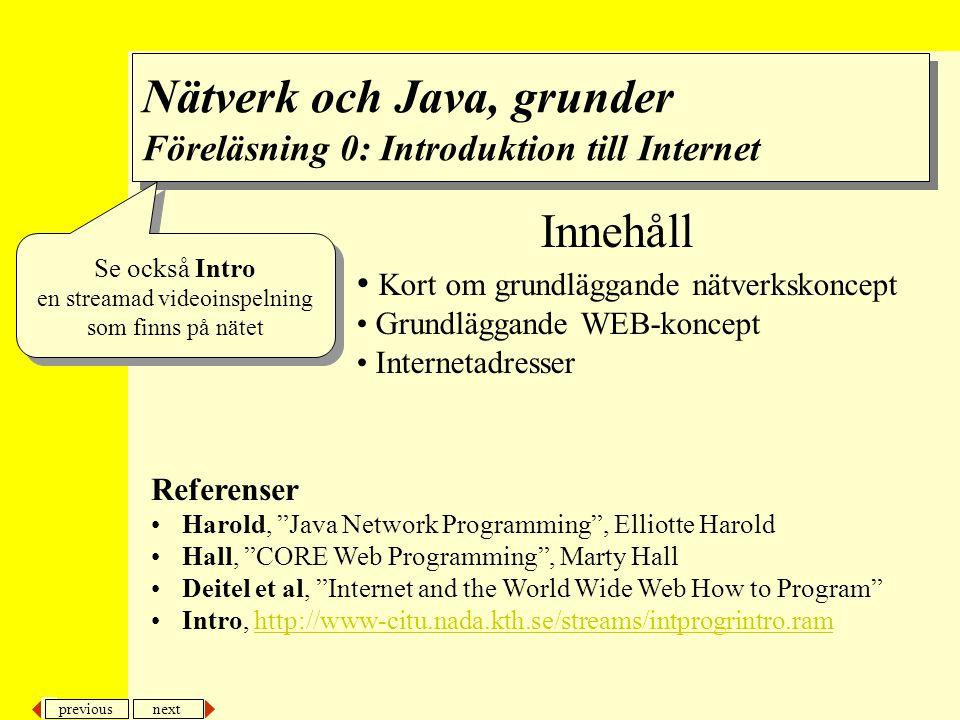 Nätverk och Java, grunder Föreläsning 0: Introduktion till Internet