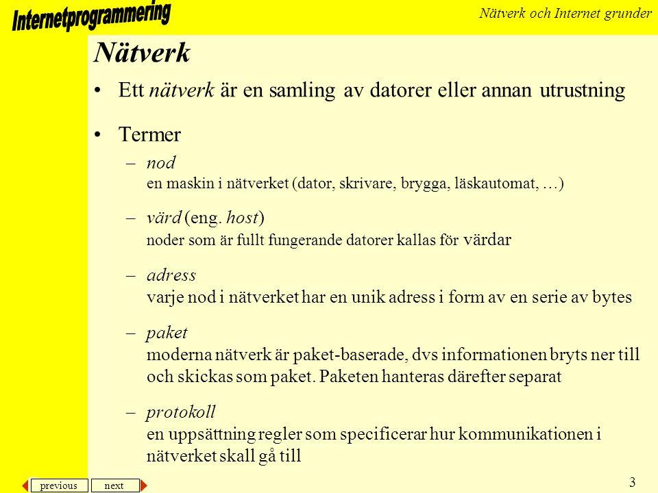 Nätverk Ett nätverk är en samling av datorer eller annan utrustning