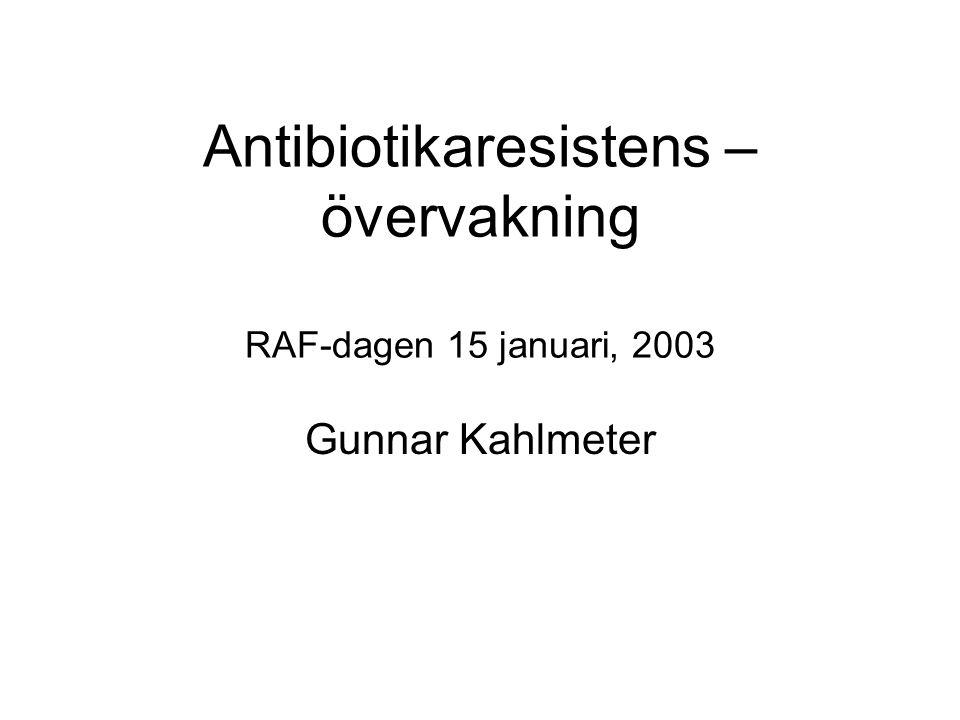 Antibiotikaresistens – övervakning RAF-dagen 15 januari, 2003