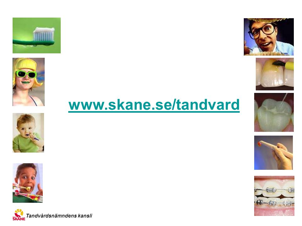 www.skane.se/tandvard Tandvårdsnämndens kansli