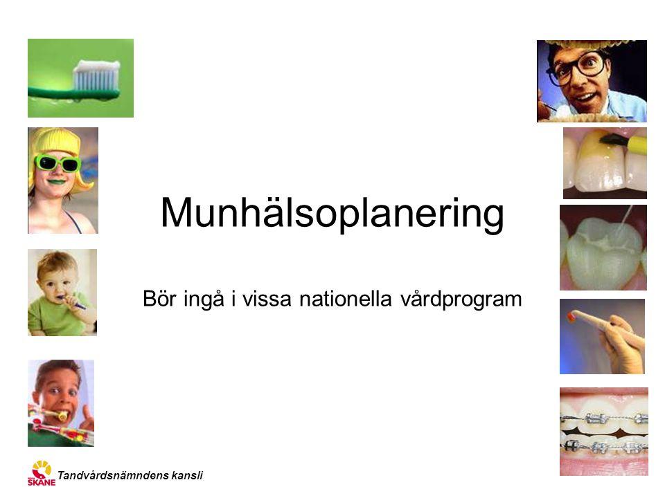 Bör ingå i vissa nationella vårdprogram