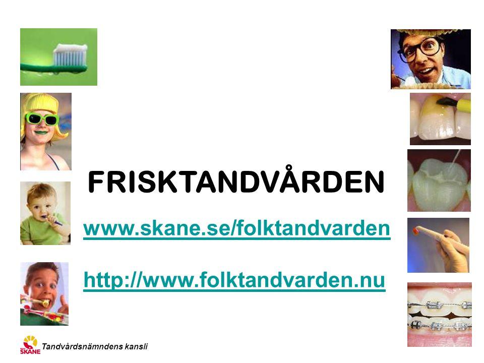 FRISKTANDVÅRDEN www.skane.se/folktandvarden