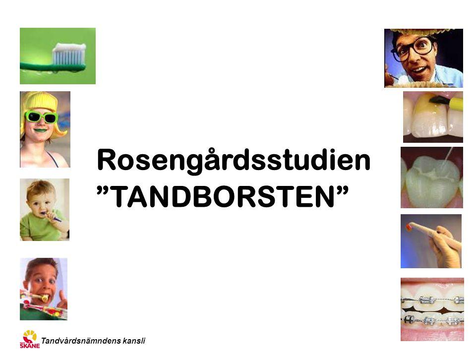 Rosengårdsstudien TANDBORSTEN Tandvårdsnämndens kansli