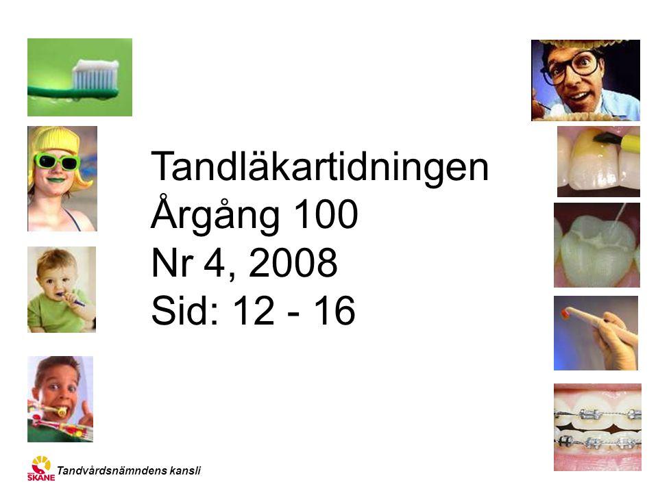 Tandläkartidningen Årgång 100 Nr 4, 2008 Sid: 12 - 16