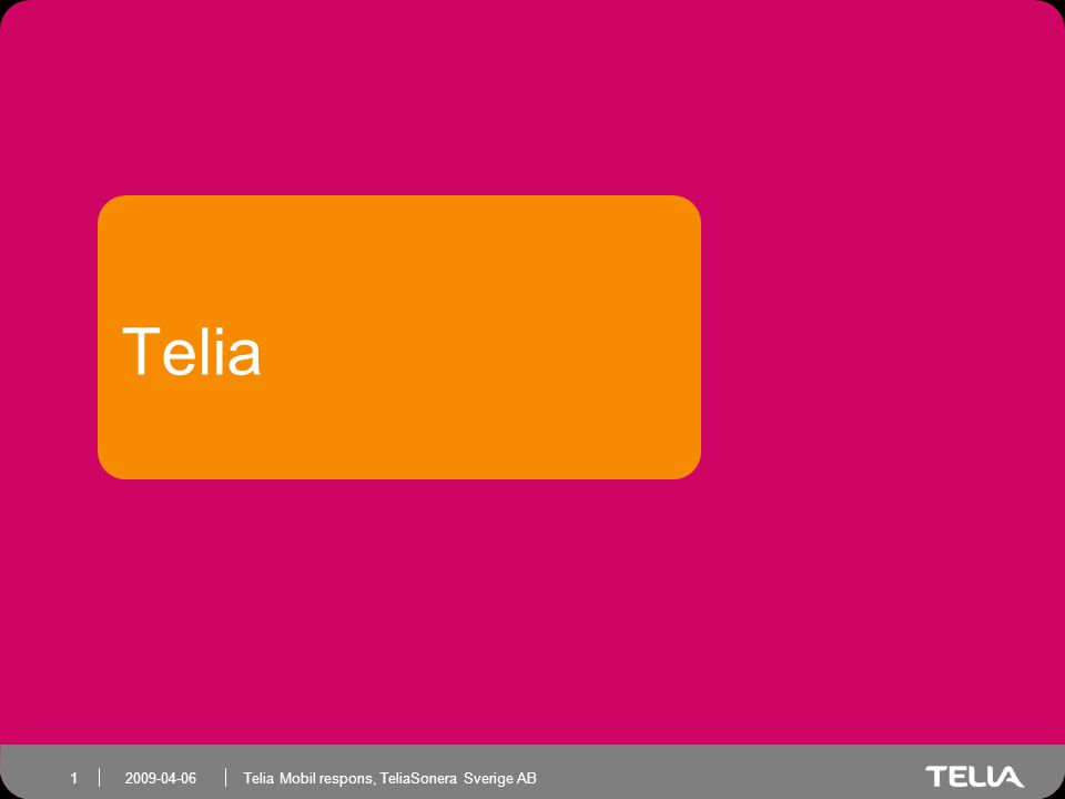 Telia Header: Relation Internal/Identier/File name 2009-04-06