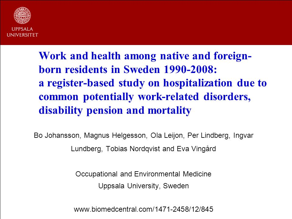 Work and health among native and foreign-born residents in Sweden 1990-2008: a register-based study on hospitalization due to common potentially work-related disorders, disability pension and mortality