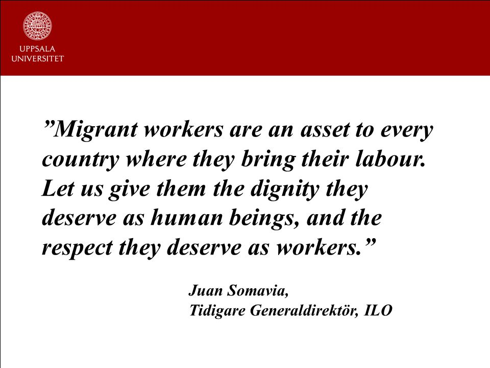 Migrant workers are an asset to every country where they bring their labour. Let us give them the dignity they deserve as human beings, and the respect they deserve as workers.
