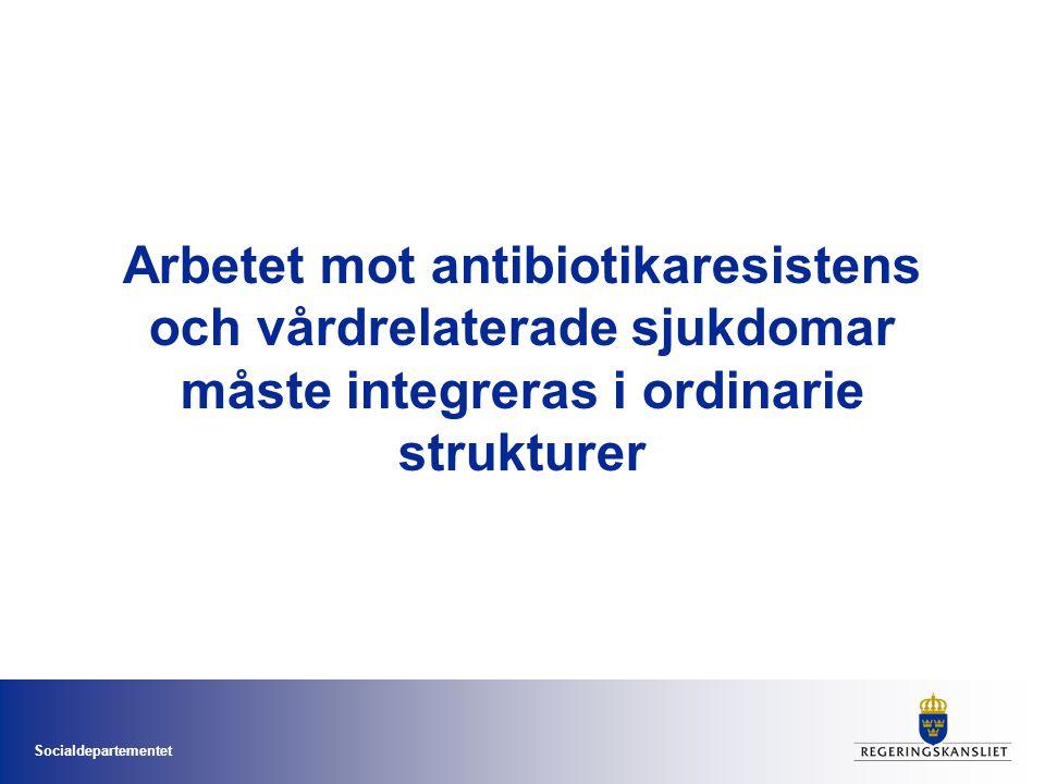 Arbetet mot antibiotikaresistens och vårdrelaterade sjukdomar måste integreras i ordinarie strukturer