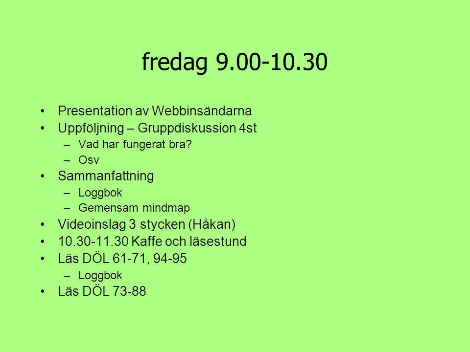 fredag 9.00-10.30 Presentation av Webbinsändarna