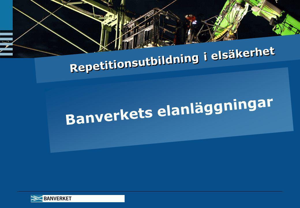 Repetitionsutbildning i elsäkerhet Banverkets elanläggningar