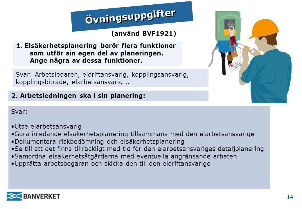 Övningsuppgifter (använd BVF1921)