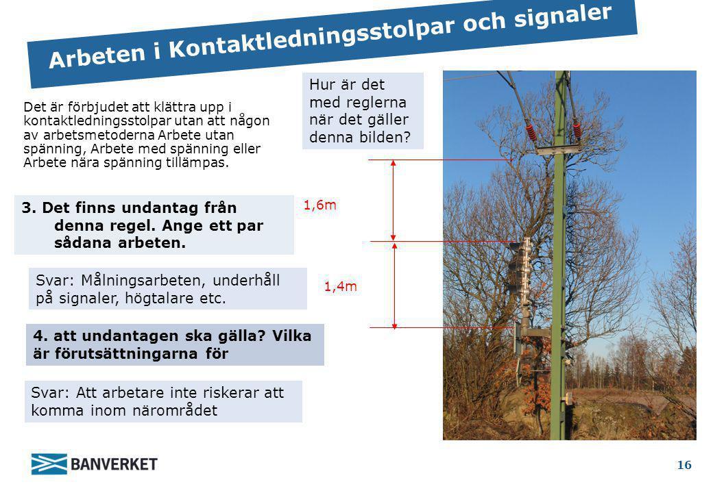 Arbeten i Kontaktledningsstolpar och signaler
