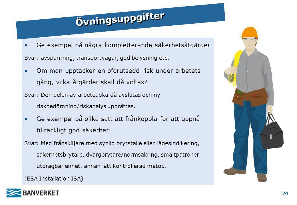 Övningsuppgifter Ge exempel på några kompletterande säkerhetsåtgärder