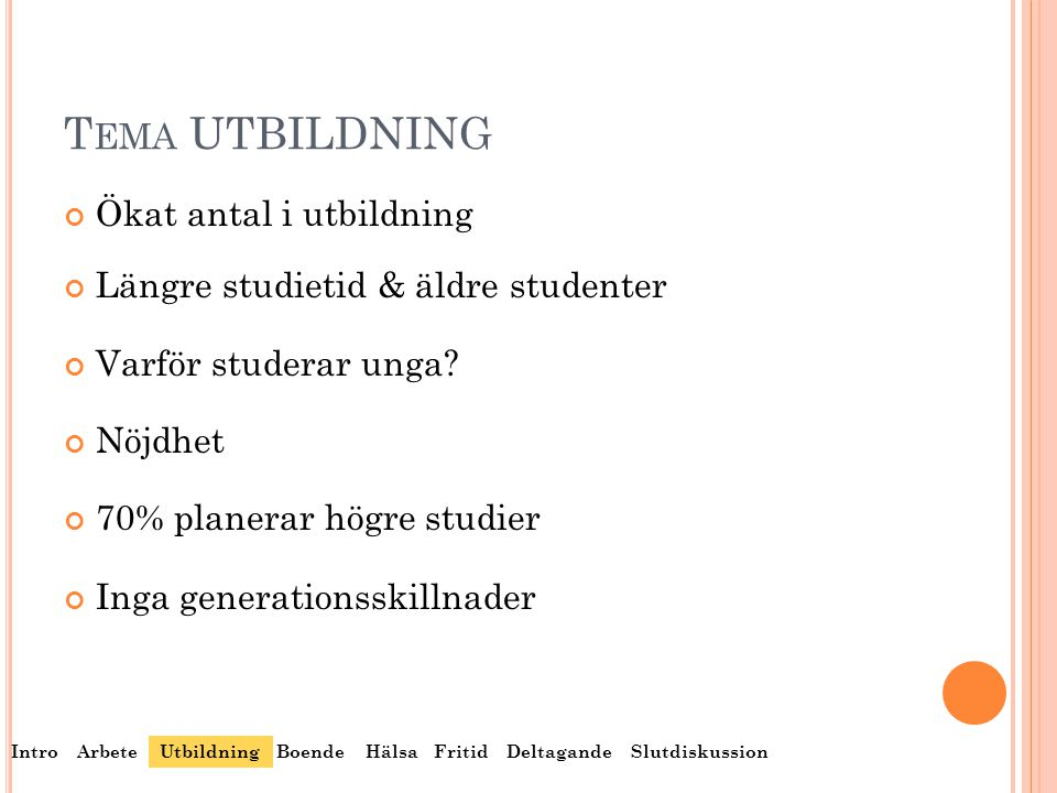 Tema UTBILDNING Ökat antal i utbildning