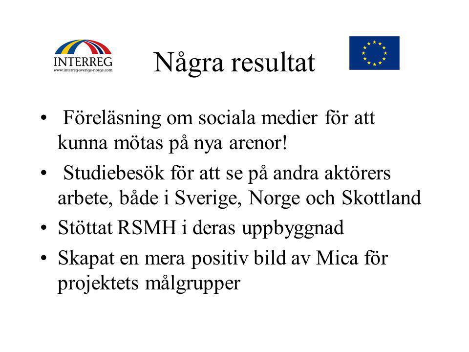 Några resultat Föreläsning om sociala medier för att kunna mötas på nya arenor!