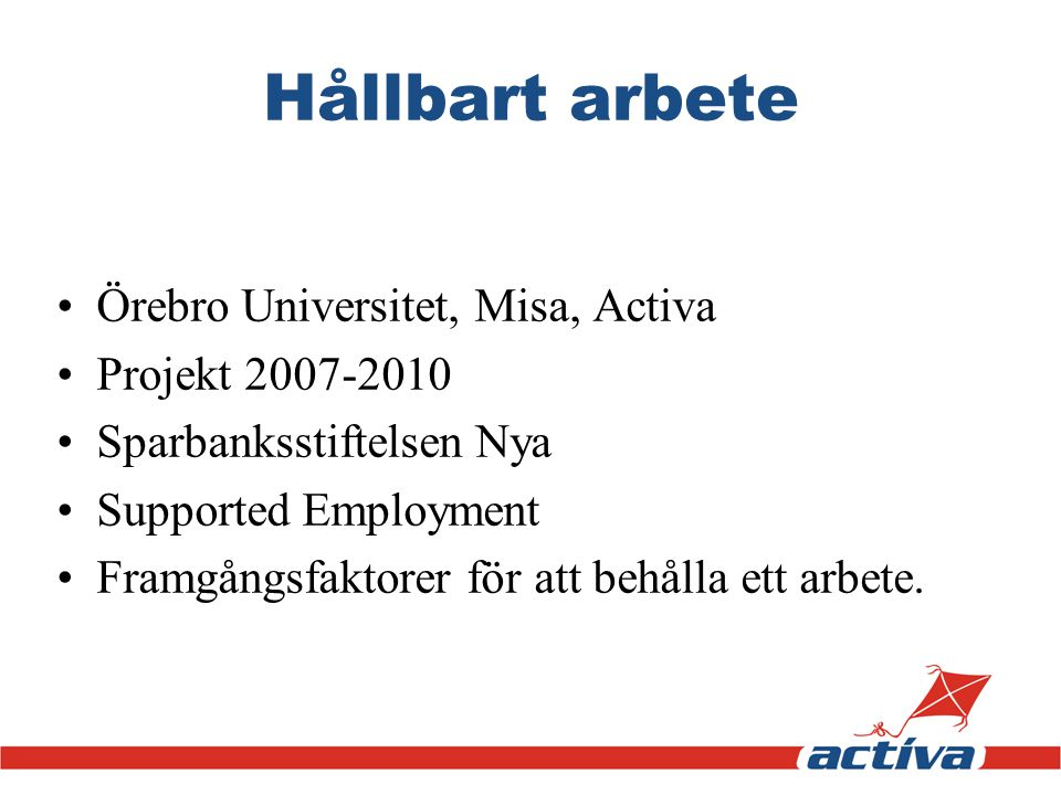 Hållbart arbete Örebro Universitet, Misa, Activa Projekt 2007-2010