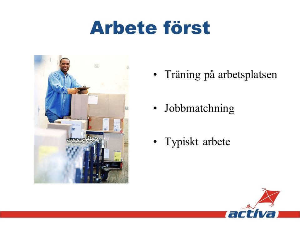 Arbete först Träning på arbetsplatsen Jobbmatchning Typiskt arbete